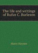 The Life and Writings of Rufus C. Burleson af Harry Haynes