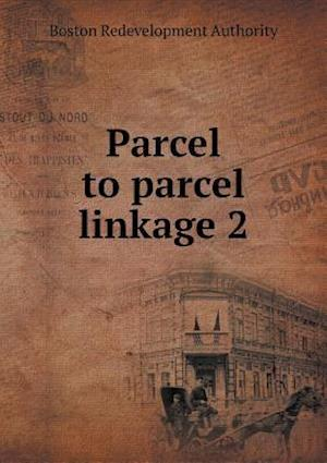 Parcel to Parcel Linkage 2 af Boston Redevelopment Authority