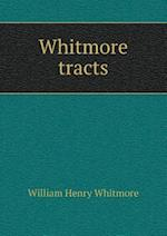 Whitmore Tracts af William Henry Whitmore