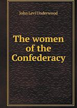 The Women of the Confederacy af John Levi Underwood