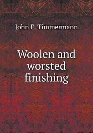 Woolen and Worsted Finishing af John F. Timmermann