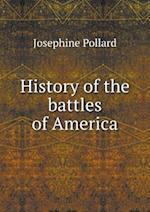 History of the Battles of America af Josephine Pollard