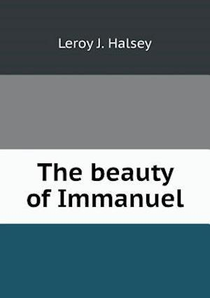 The Beauty of Immanuel af Leroy J. Halsey