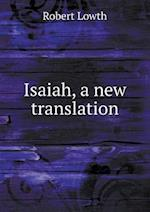 Isaiah, a New Translation af Robert Lowth
