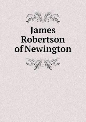 James Robertson of Newington af John Ker