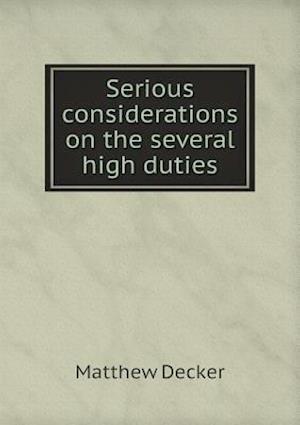 Serious Considerations on the Several High Duties af Matthew Decker