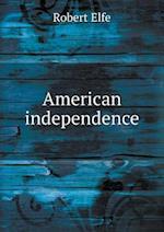 American Independence af Robert Elfe