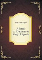 A Letter to Cleomenes King of Sparta af Eustace Budgell