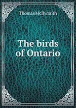 The Birds of Ontario af Thomas McIlwraith