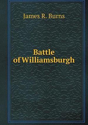Battle of Williamsburgh af James R. Burns