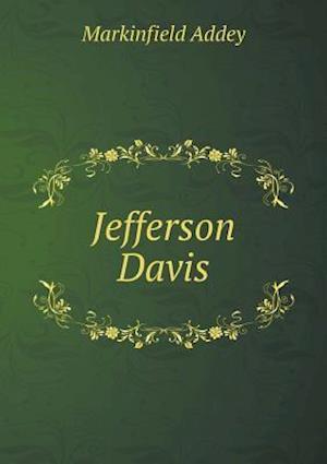 Jefferson Davis af Markinfield Addey