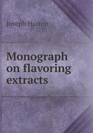 Monograph on Flavoring Extracts af Joseph Harrop