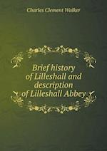 Brief History of Lilleshall and Description of Lilleshall Abbey af Charles Clement Walker