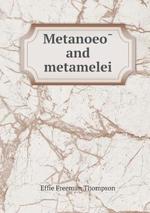 Metanoeo and Metamelei af Effie Freeman Thompson