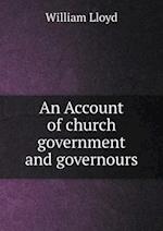 An Account of Church Government and Governours af William Lloyd