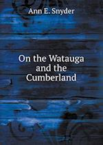 On the Watauga and the Cumberland af Ann E. Snyder