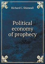Political Economy of Prophecy af Richard C. Shimeall