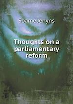 Thoughts on a Parliamentary Reform af Soame Jenyns