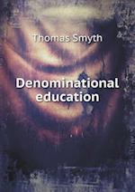 Denominational Education af Thomas Smyth