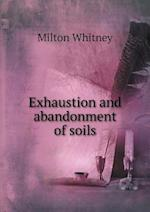 Exhaustion and Abandonment of Soils af Milton Whitney