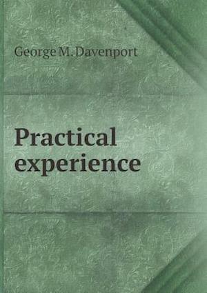 Practical Experience af George M. Davenport
