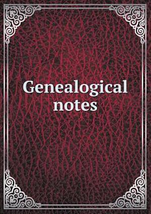 Genealogical Notes af Hannah Tutt