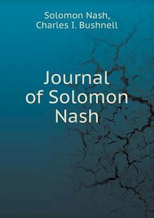 Journal of Solomon Nash af Solomon Nash, Charles I. Bushnell