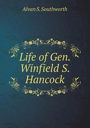 Life of Gen. Winfield S. Hancock af Alvan S. Southworth