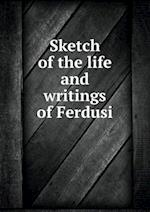 Sketch of the Life and Writings of Ferdusi af Samuel Robinson