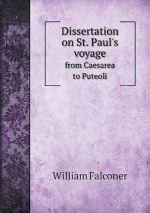 Dissertation on St. Paul's Voyage from Caesarea to Puteoli af William Falconer