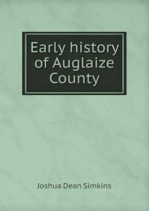 Early History of Auglaize County af Joshua Dean Simkins