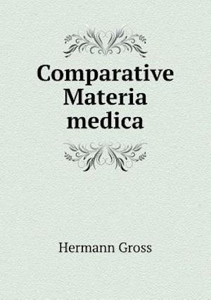 Comparative Materia Medica af Constantine Hering, Hermann Gross