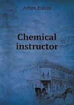 Chemical Instructor af Amos Eaton