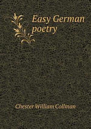 Easy German Poetry af Chester William Collman