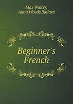 Beginner's French af Max Walter