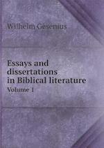 Essays and Dissertations in Biblical Literature Volume 1 af Wilhelm Gesenius