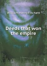 Deeds That Won the Empire af William Henry Fitchett