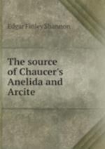 The Source of Chaucer's Anelida and Arcite af Edgar Finley Shannon