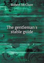 The Gentleman's Stable Guide af Robert McClure