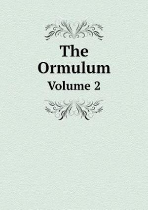 The Ormulum Volume 2 af Robert Holt
