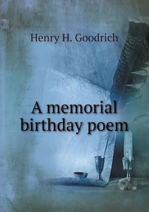 A Memorial Birthday Poem af Henry H. Goodrich