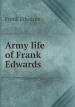 Army Life of Frank Edwards af Frank Edwards