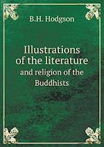 Illustrations of the Literature and Religion of the Buddhists af B. H. Hodgson