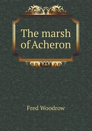 The Marsh of Acheron af Fred Woodrow