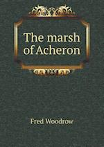 The Marsh of Acheron af Fred Woodrow
