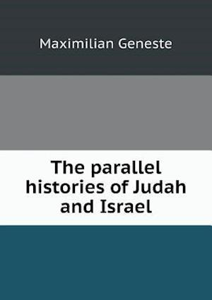 The Parallel Histories of Judah and Israel af Maximilian Geneste