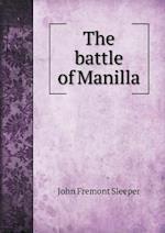 The Battle of Manilla af John Fremont Sleeper