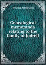 Genealogical Memoranda Relating to the Family of Jodrell af Frederick Arthur Crisp