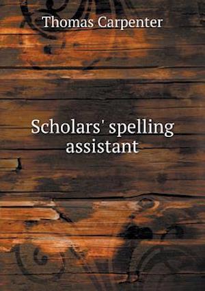 Scholars' Spelling Assistant af Thomas Carpenter