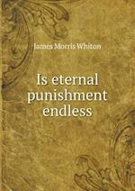 Is Eternal Punishment Endless af James Morris Whiton